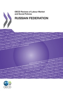 OECD Reviews of Labour Market and Social Policies: Russian Federation 2011, PDF eBook