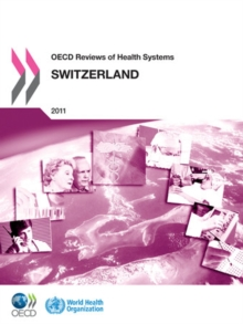 OECD Reviews of Health Systems: Switzerland 2011, PDF eBook
