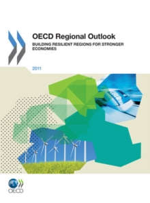 OECD Regional Outlook 2011 Building Resilient Regions for Stronger Economies, PDF eBook