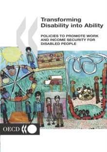 Transforming Disability into Ability Policies to Promote Work and Income Security for Disabled People, PDF eBook