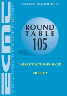 ECMT Round Tables Infrastructure-Induced Mobility, PDF eBook