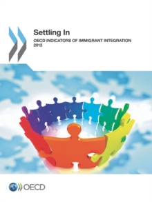Settling In: OECD Indicators of Immigrant Integration 2012, PDF eBook