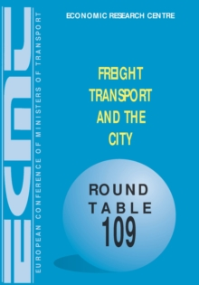 ECMT Round Tables Freight Transport and the City, PDF eBook