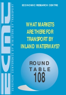 ECMT Round Tables What Markets Are There For Transport by Inland Waterways?, PDF eBook