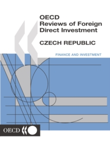 OECD Reviews of Foreign Direct Investment: Czech Republic 2001, PDF eBook