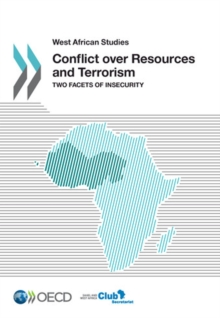 West African Studies Conflict over Resources and Terrorism Two Facets of Insecurity, PDF eBook