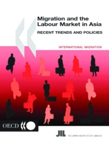 Migration and the Labour Market in Asia 2001 Recent Trends and Policies, PDF eBook