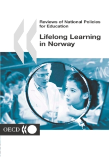 Reviews of National Policies for Education: Lifelong Learning in Norway 2002, PDF eBook