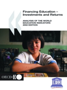 World Education Indicators 2002 Financing Education - Investments and Returns, PDF eBook