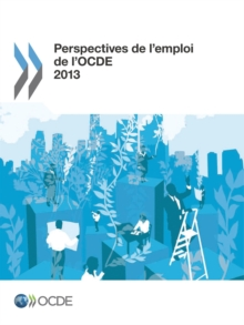 Perspectives de l'emploi de l'OCDE 2013, PDF eBook