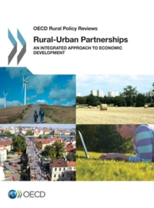 OECD Rural Policy Reviews Rural-Urban Partnerships An Integrated Approach to Economic Development, PDF eBook