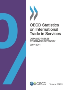 OECD Statistics on International Trade in Services, Volume 2013 Issue 1 Detailed Tables by Service Category, PDF eBook
