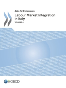 Jobs for Immigrants (Vol. 4) Labour Market Integration in Italy, PDF eBook
