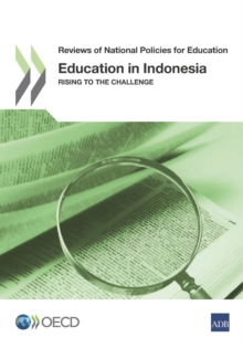 Reviews of National Policies for Education Education in Indonesia Rising to the Challenge, PDF eBook