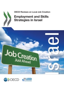 OECD Reviews on Local Job Creation Employment and Skills Strategies in Israel, PDF eBook