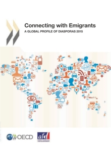 Connecting with Emigrants A Global Profile of Diasporas 2015, PDF eBook