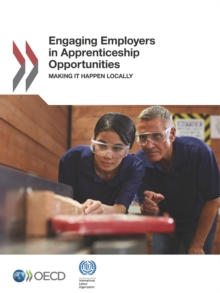 Engaging Employers in Apprenticeship Opportunities Making It Happen Locally, PDF eBook