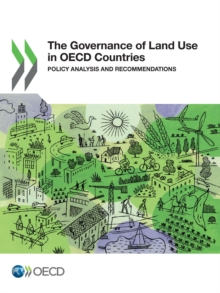 The Governance of Land Use in OECD Countries Policy Analysis and Recommendations, PDF eBook