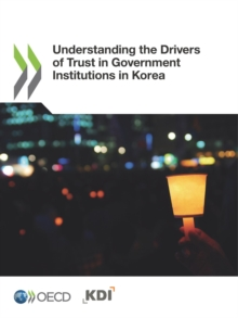 Understanding the Drivers of Trust in Government Institutions in Korea, PDF eBook