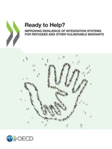 Ready to Help? Improving Resilience of Integration Systems for Refugees and other Vulnerable Migrants, PDF eBook