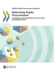 OECD Public Governance Reviews Reforming Public Procurement Progress in Implementing the 2015 OECD Recommendation, PDF eBook