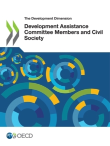 The Development Dimension Development Assistance Committee Members and Civil Society, PDF eBook