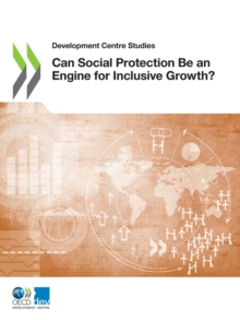 Development Centre Studies Can Social Protection Be an Engine for Inclusive Growth?, PDF eBook