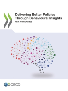 Delivering Better Policies Through Behavioural Insights New Approaches, PDF eBook