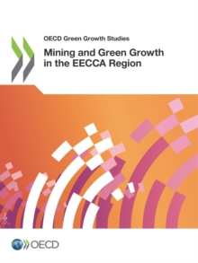 OECD Green Growth Studies Mining and Green Growth in the EECCA Region, PDF eBook