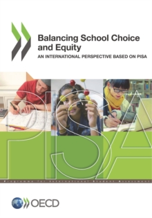 PISA Balancing School Choice and Equity An International Perspective Based on Pisa, PDF eBook