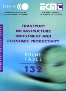 ECMT Round Tables Transport Infrastructure Investment and Economic Productivity, PDF eBook