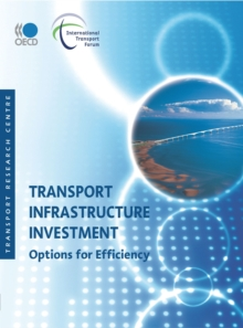 Transport Infrastructure Investment Options for Efficiency, PDF eBook