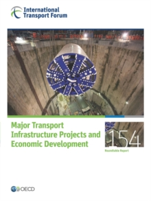 ITF Round Tables Major Transport Infrastructure Projects and Economic Development, PDF eBook