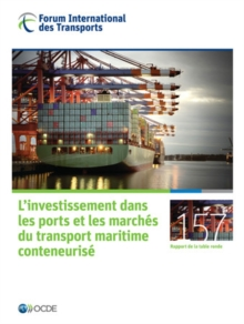 Tables rondes FIT L'investissement dans les ports et les marches du transport maritime conteneurise, PDF eBook