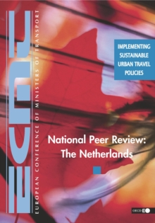 Implementing Sustainable Urban Travel Policies National Peer Review: The Netherlands, PDF eBook