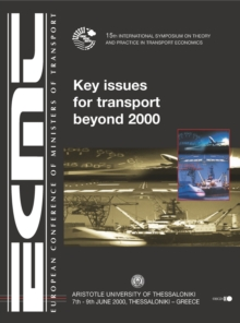 International Symposium on Theory and Practice in Transport Economics Key Issues for Transport beyond 2000 15th International Symposium on Theory and Practice in Transport Economics, Tessaloniki, Gree, PDF eBook