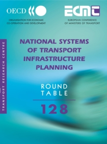 ECMT Round Tables National Systems of Transport Infrastructure Planning, PDF eBook