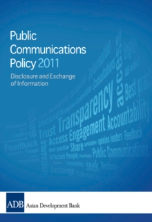 2011 Public Communications Policy (PCP) of the Asian Development Bank : Disclosure and Exchange of Information, EPUB eBook