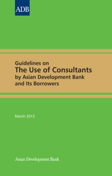 Guidelines on the Use of Consultants by Asian Development Bank and Its Borrowers, EPUB eBook