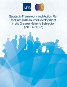 Strategic Framework and Action Plan for Human Resource Development in the Greater Mekong Subregion (2013-2017), EPUB eBook
