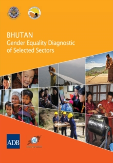Bhutan : Gender Equality Diagnostic of Selected Sectors, EPUB eBook