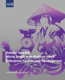 Gender Tool Kit: Micro, Small, and Medium-Sized Enterprise Finance and Development, EPUB eBook