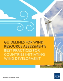 Guidelines for Wind Resource Assessment : Best Practices for Countries Initiating Wind Development, EPUB eBook