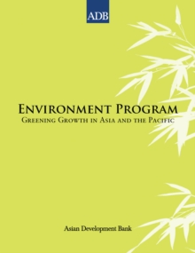 Environment Program : Greening Growth in Asia and the Pacific, EPUB eBook