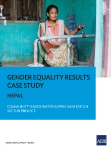 Gender Equality Results Case Study : Nepal-Community-Based Water Supply and Sanitation Sector Project, EPUB eBook