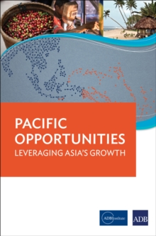 Pacific Opportunities : Leveraging Asia's Growth, EPUB eBook