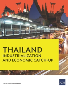 Thailand : Industrialization and Economic Catch-Up, EPUB eBook