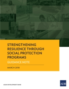 Strengthening Resilience through Social Protection Programs : Guidance Note, EPUB eBook
