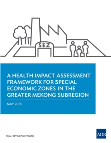 A Health Impact Assessment Framework for Special Economic Zones in the Greater Mekong Subregion, EPUB eBook