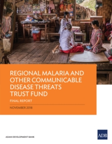 Regional Malaria and Other Communicable Disease Threats Trust Fund : Final Report, EPUB eBook